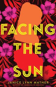 Facing the Sun, Janice Lynn Mather