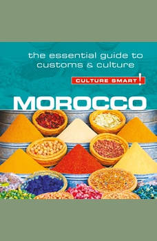 Morocco - Culture Smart!: The Essential Guide to Customs & Culture, Jillian York
