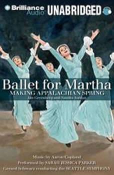 Ballet for Martha: Making Appalachian Spring, Jan Greenberg