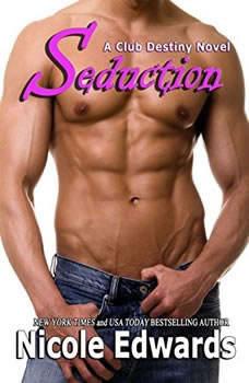 Seduction: A Club Destiny Novel, Book 3, Nicole Edwards