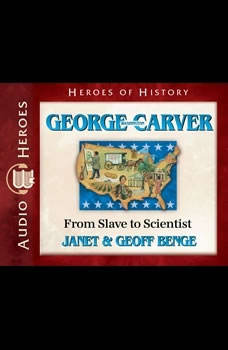 George Washington Carver: From Slave to Scientist, Janet Benge