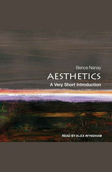 Aesthetics: A Very Short Introduction, Bence Nanay