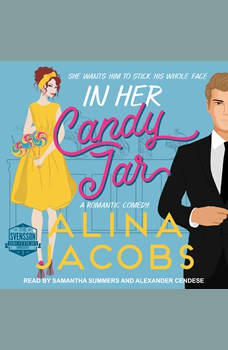 In Her Candy Jar: A Romantic Comedy, Alina Jacobs