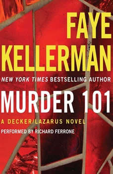 Murder 101: A Decker/Lazarus Novel A Decker/Lazarus Novel, Faye Kellerman
