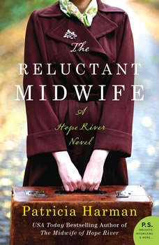 The Reluctant Midwife: A Hope River Novel A Hope River Novel, Patricia Harman