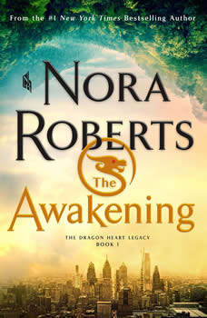 The Awakening: The Dragon Heart Legacy, Book 1, Nora Roberts