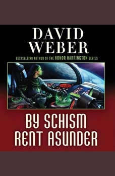 By Schism Rent Asunder, David Weber
