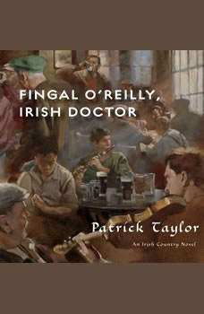 Fingal O'Reilly, Irish Doctor: An Irish Country Novel An Irish Country Novel, Patrick Taylor