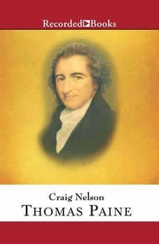 Thomas Paine: Enlightenment, Revolution, and the Birth of Modern Nations, Craig Nelson