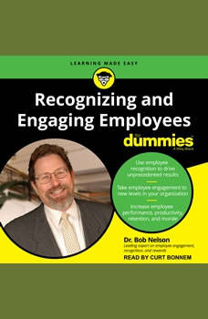Recognizing and Engaging Employees for Dummies, Dr. Bob Nelson
