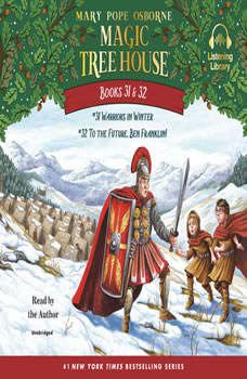 Magic Tree House: Books 31 & 32: Warriors in Winter; To the Future, Ben Franklin!, Mary Pope Osborne