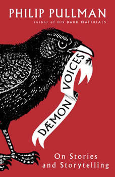 Daemon Voices: On Stories and Storytelling, Philip Pullman