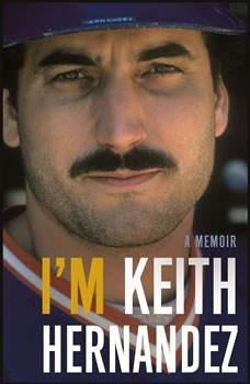 I'm Keith Hernandez: A Memoir, Keith Hernandez