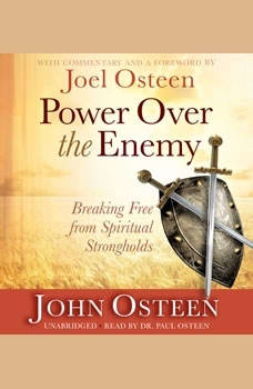 Power over the Enemy: Breaking Free from Spiritual Strongholds, John Osteen
