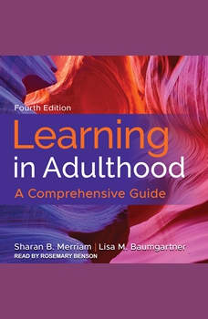 Learning in Adulthood: A Comprehensive Guide, 4th Edition, Lisa M. Baumgartner