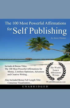 The 100 Most Powerful Affirmations for Self Publishing, Jason Thomas