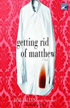 Getting Rid of Matthew, Jane Fallon