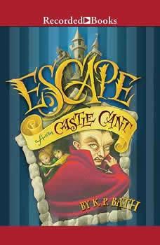 Escape From Castle Cant, K.P. Bath