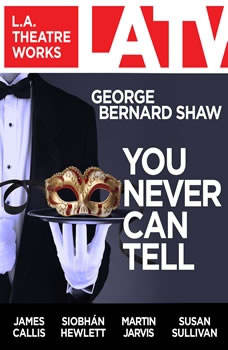 You Never Can Tell, George Bernard Shaw