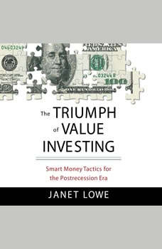 The Triumph of Value Investing: Smart Money Tactics for the Post-Recession Era, Janet Lowe