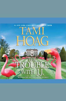 The Trouble with J. J., Tami Hoag