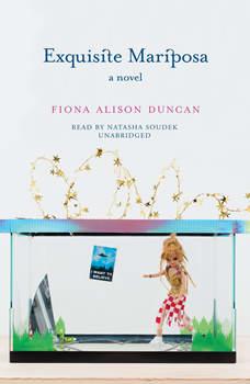 Exquisite Mariposa: A Novel, Fiona Alison Duncan