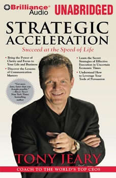 Strategic Acceleration: Succeed at the Speed of Life Succeed at the Speed of Life, Tony Jeary