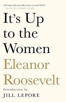 It's Up to the Women, Eleanor Roosevelt
