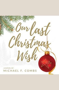 Our Last Christmas Wish, Michael F. Combs