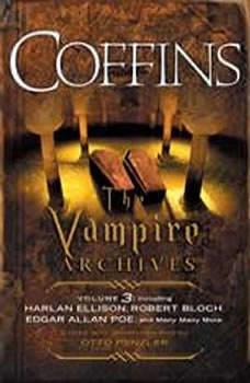 Coffins: The Vampire Archives, Volume 3 The Vampire Archives, Volume 3, Otto Penzler