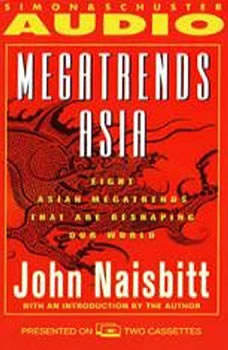 Megatrends Asia: Eight Asian Megatrends That Are Reshaping Our World, John Naisbitt