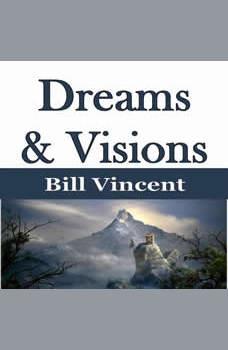 Dreams & Visions, Bill Vincent