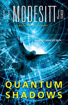 Quantum Shadows, L. E. Modesitt, Jr.