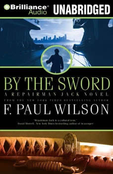 By the Sword: A Repairman Jack novel, F. Paul Wilson