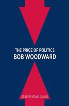 The Price of Politics, Bob Woodward