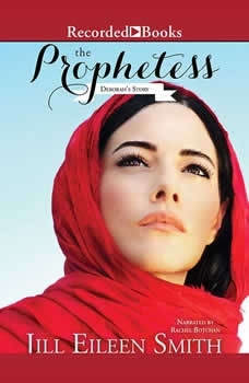 The Prophetess: Deborah's Story, Jill Eileen Smith