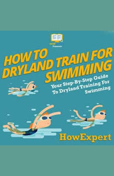 How To Dryland Train For Swimming: Your Step By Step Guide To Dryland Training For Swimming, HowExpert