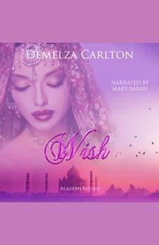 Wish: Aladdin Retold, Demelza Carlton
