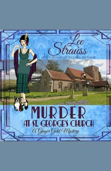 Murder at St. George's Church: Ginger Gold Mystery Series Book 7, Lee Strauss