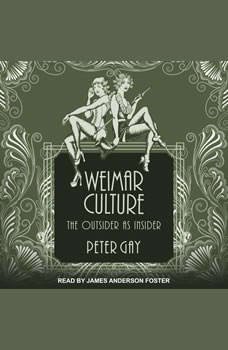 Weimar Culture: The Outsider as Insider, Peter Gay