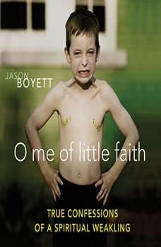 O Me of Little Faith, Jason Boyett