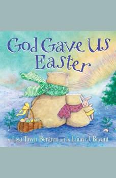 God Gave Us Easter, Lisa Tawn Bergren