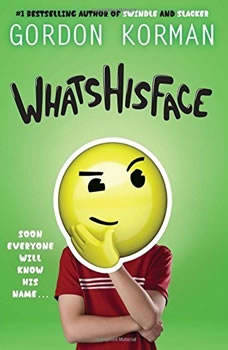 Whatshisface, Gordon Korman