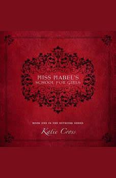 Miss Mabel's School for Girls, Katie Cross