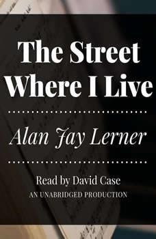 The Street Where I Live, Alan Jay Lerner