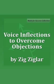 Voice Inflections to Overcome Objections, Zig Ziglar