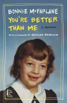 You're Better Than Me: A Memoir A Memoir, Bonnie McFarlane