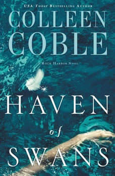 Haven of Swans: A Rock Harbor Novel, Colleen Coble