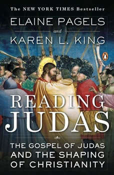 Reading Judas: The Gospel of Judas and the Shaping of Christianity, Elaine Pagels