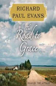 The Road to Grace: The Third Journal in the Walk Series: A Novel, Richard Paul Evans